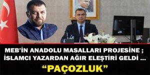 """MEB'in Anadolu Masalları Projesine""""Paçozluk"""" Yakıştırması"""