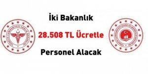 İki bakanlık 28.508 TL ücretle personel alacak! işte şartları
