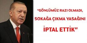 Erdoğan: Sokağa çıkma yasağını iptal ettik