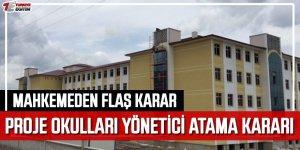 Mahkemeden Flaş Proje Okulları Kararı! Atama Kriterleri Belirlenmeli!