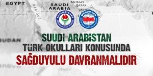 Suudi Arabistan, Türk okulları konusunda sağduyulu davranmalıdır