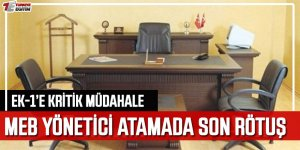 MEB Yönetici Atamada Son Rötuş! Ek-1'e Kritik Müdahale!