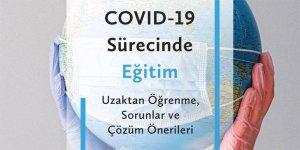 COVID-19 Sürecinde Eğitim: Uzaktan Öğrenme, Sorunlar ve Çözüm Önerileri