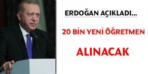 Erdoğan açıkladı... 20 bin yeni öğretmen alınacak