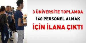 3 Üniversite toplamda 160 personel almak için ilana çıktı