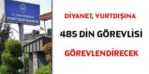 Diyanet, yurtdışına 485 din görevlisi görevlendirecek