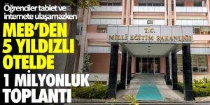 MEB'in 5 yıldızlı otelde 1 milyonluk bilim toplantısı Meclis gündeminde