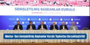 Memur-Sen Genişletilmiş Başkanlar Kurulu Toplantısı Gerçekleştirildi