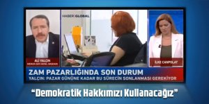 """Ali Yalçın: """"Demokratik Hakkımızı Kullanacağız"""""""