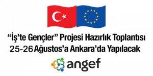 İş'te Gençler Projesi Hazırlık Toplantısı 25-26 Ağustos'ta Gerçekleştirilecek