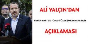 Ali Yalçın'dan refah payı ve toplu sözleşme ikramiyesi açıklaması